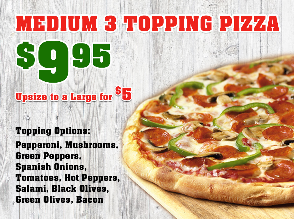 Medium 3 Topping Pizza for only $9.95