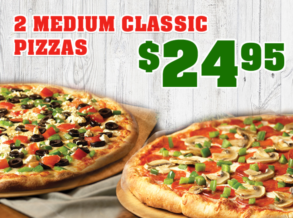 2 Medium Classic Pizzas only $24.95