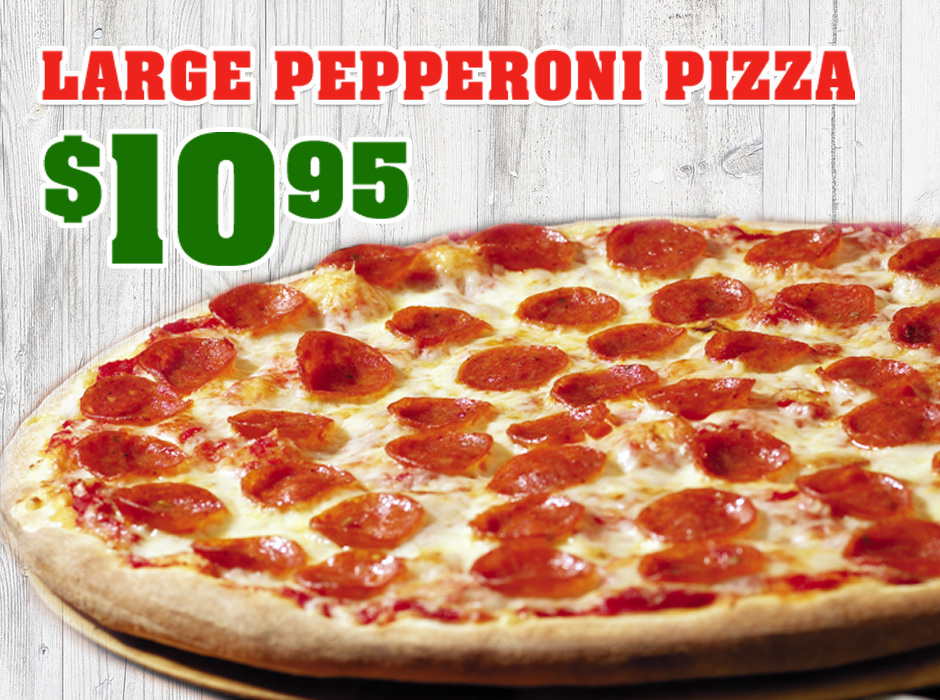 Large Pepperoni Pizza only $10.95